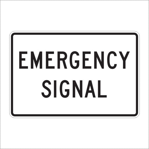 R10-13 EMERGENCY SIGNAL SIGN