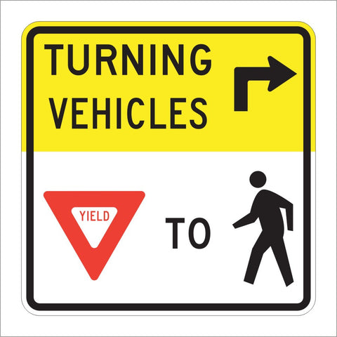 R10-15 TURNING VEHICLES YEILD TO PEDESTRIANS SIGN