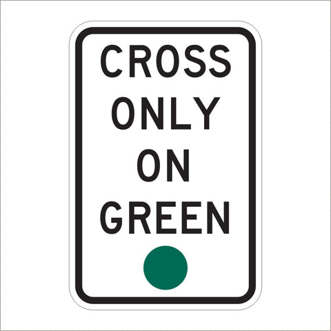 R10-1 CROSS ONLY ON GREEN SIGN