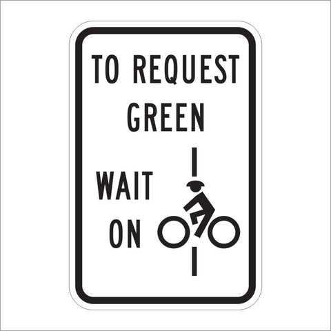 R10-22 TO REQUEST GREEN WAIT ON SIGN