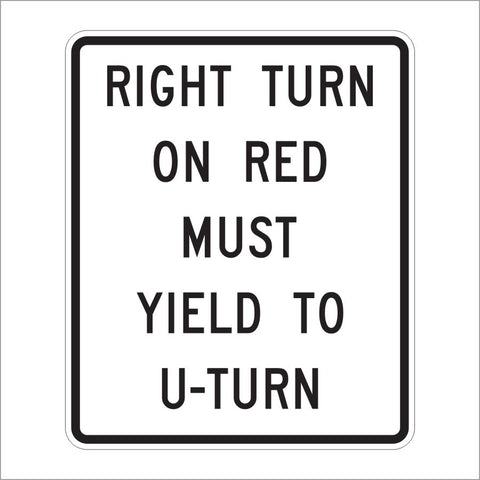 R10-30 RUGHT TURN ON RED MUST YEILD TO U-TURN SIGN