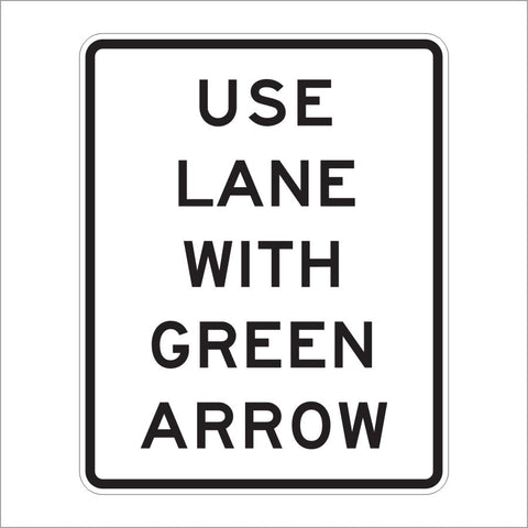 R10-8 USE LANE WITH  GREEN ARROW SIGN