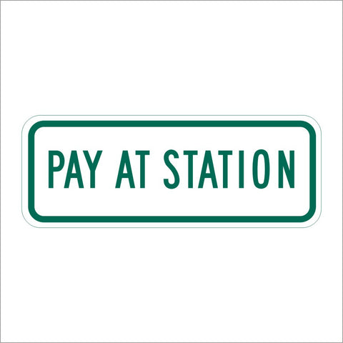 R109 (CA) PAY AT STATION SIGN