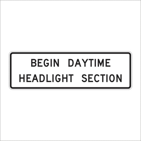 R16-10 BEGIN DAYTIME HEADLIGHT SECTION SIGN