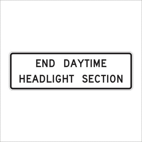 R16-11 END DAYTIME HEADLIGHT SECTION SIGN