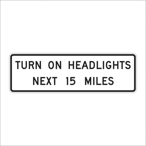 R16-7 TURN ON HEADLIGHTS NEXT (SPECIFY) MILES SIGN