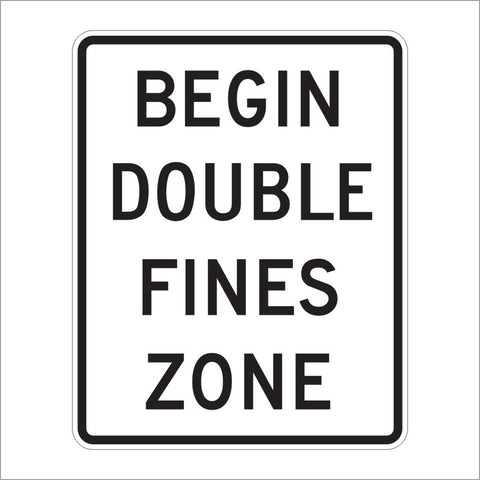 R2-10 BEGIN DOUBLE FINES ZONE SIGN
