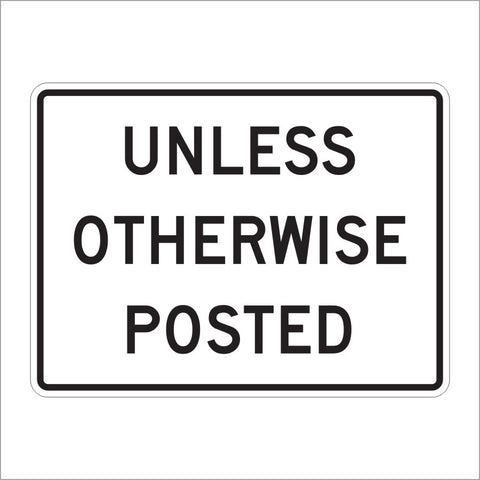 R2-5P UNLESS OTHERWISE POSTED SIGN