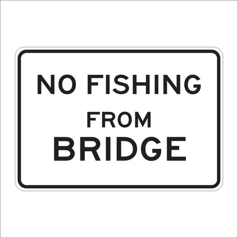 R23 (CA) NO FISHING FROM BRIDGE SIGN