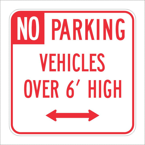 R28D (CA) NO PARKING VEHICLES OVER 6' HIGH SIGN