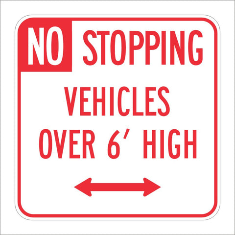 R28D(S) (CA) NO STOPPING VEHICLES OVER 6' HIGH SIGN