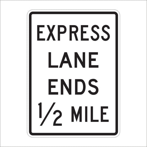 R3-42A EXPRESS LANE ENDS 1/2 MILE SIGN