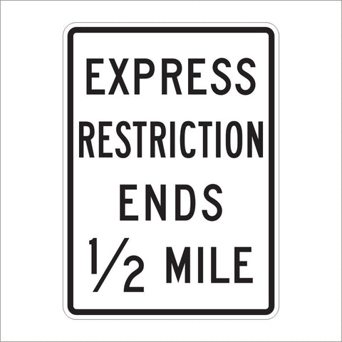 R3-42C EXPRESS RESTRICTION ENDS 1/2 MILE SIGN