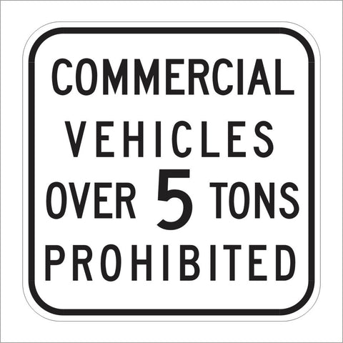 R36 (CA) COMMERCIAL VEHICLES OVER 5 TONS PROHIBITED SIGN