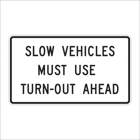 R4-13 SLOW VEHICLES MUST USE TURN-OUT AHEAD SIGN