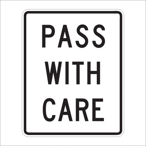 R4-2 PASS WITH CARE SIGN