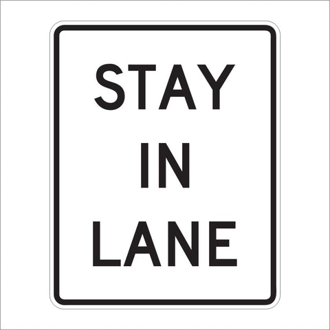 R4-9 STAY IN LANE SIGN