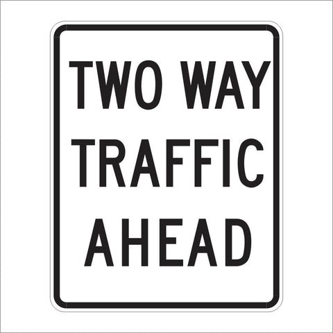 R40 (CA) TWO WAY TRAFFIC AHEAD SIGN