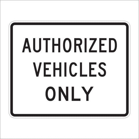 R5-11 AUTHORIZED VEHICLES ONLY SIGN