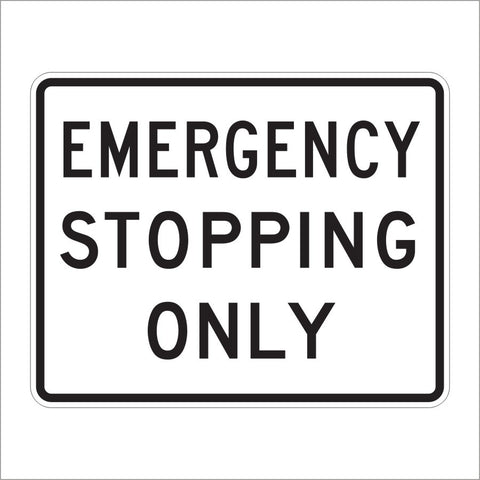 R8-7 EMERGENCY STOPPING ONLY SIGN