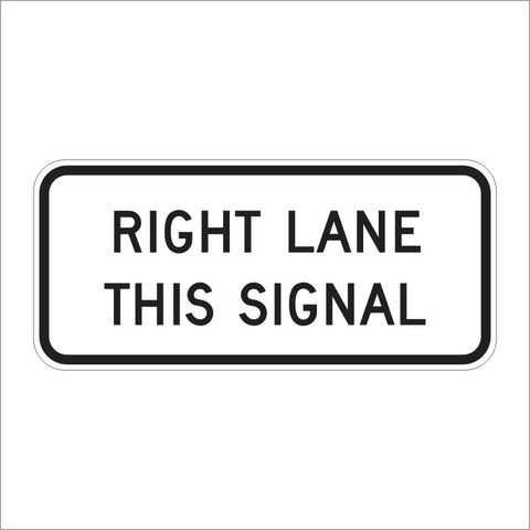 R89-3 (CA) RIGHT LANE THIS SIGNAL SIGN