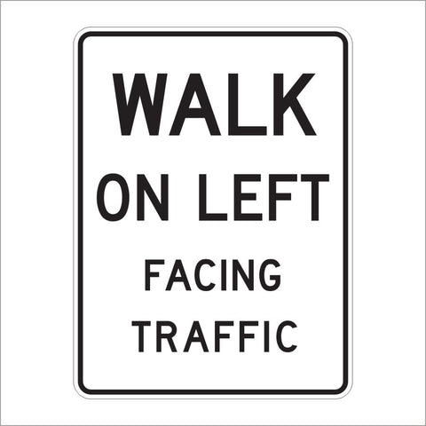 R9-1 WALK ON LEFT FACING TRAFFIC SIGN