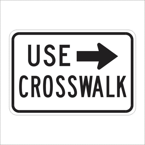 R9-3BP USE CROSSWALK WITH ARROW SIGN