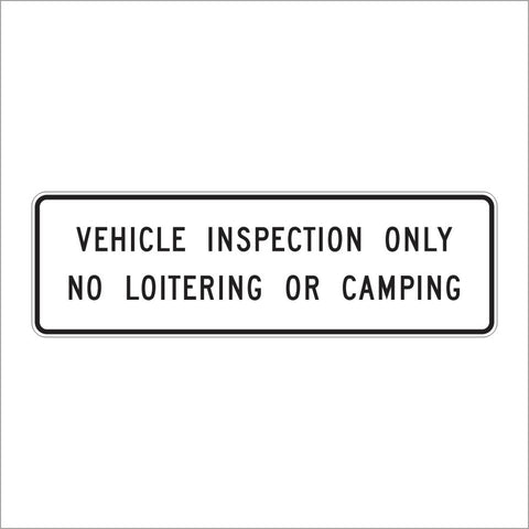S22-1 (CA) VEHICLE INSPECTION ONLY NO LOITERING OR CAMPING SIGN