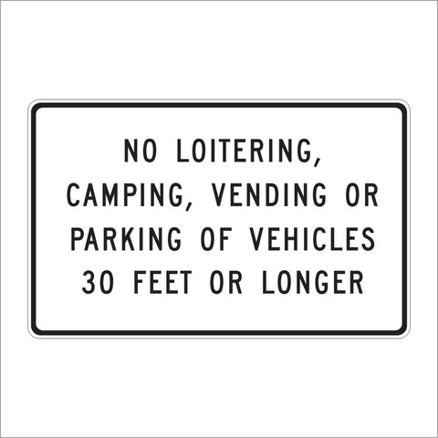 S22 (CA) NO LOITERING CAMPING VENDING OR PARKING OF VEHICLES 30 FEET OR LONGER SIGN