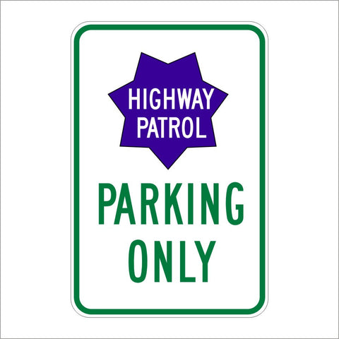 S34 (CA) HIGHWAY PATROL PARKING ONLY SIGN