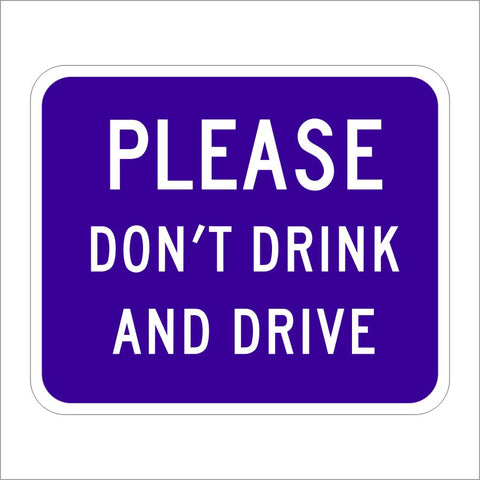S35 (CA) PLEASE DONT DRINK AND DRIVE SIGN