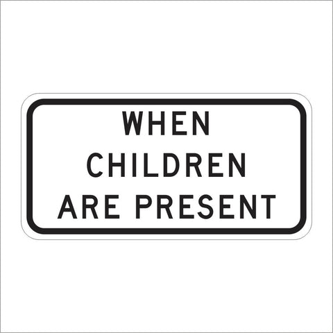 S4-2P When Children Are Present Sign