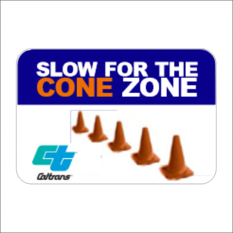 SC19 (CA) SLOW FOR THE CONE SIGN