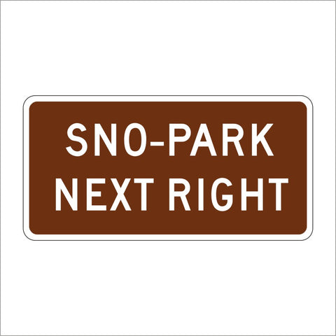 SG31 (CA) SNO-PARK NEXT RIGHT SIGN