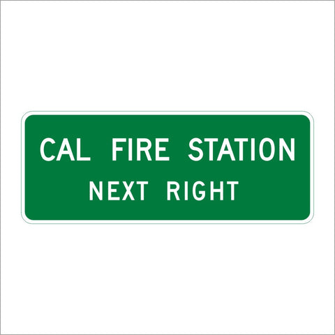 SG38 (CA) CAL FIRE STATION NEXT RIGHT SIGN