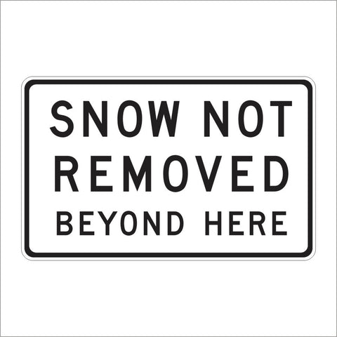 SR20-1 SNOW NOT REMOVED BEYOND HERE SIGN