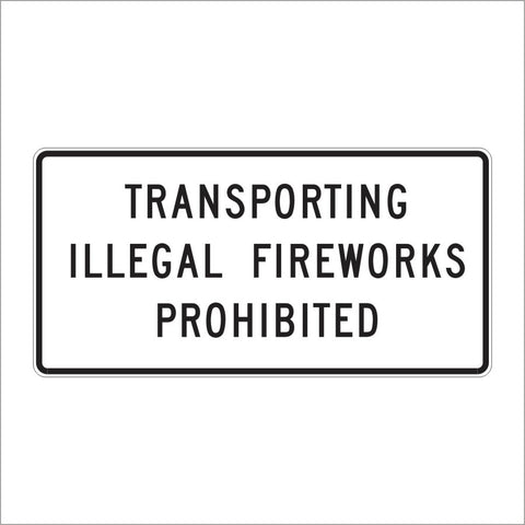 SR25 (CA) TRANSPORTING ILLEGAL FIREWORKS PROHIBITED SIGN