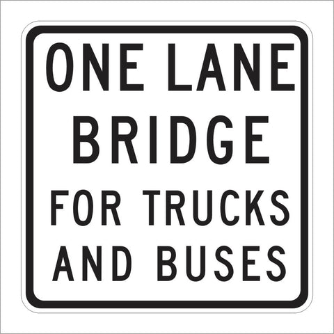 SR27-1 ONE LANE BRIDGE FOR TRUCKS AND BUSES SIGN