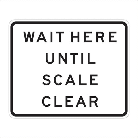 SR6-1 (CA) WAIT HERE UNTIL SCALE CLEAR SIGN