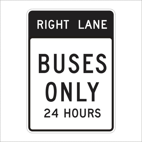 SR60-5 (CA) RIGHT LANE BUSES ONLY 24 HOURS SIGN