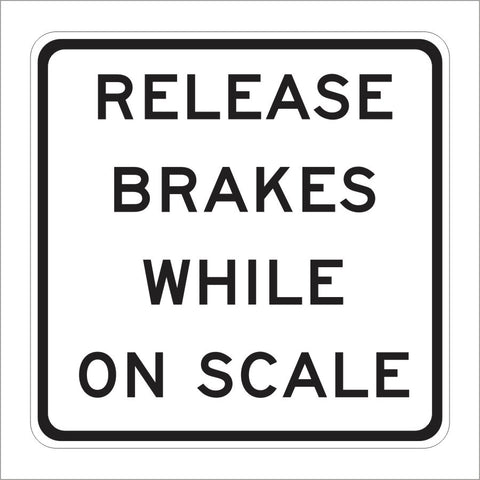 SR7-1 (CA) RELEASE BRAKES WHILE ON SCALE SIGN