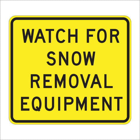 SW58 (CA) WATCH FOR SNOW REMOVAL EQUIPMENT SIGN