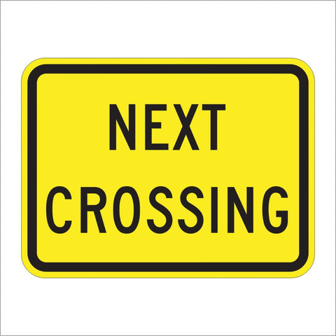 W10-14P NEXT CROSSING SIGN