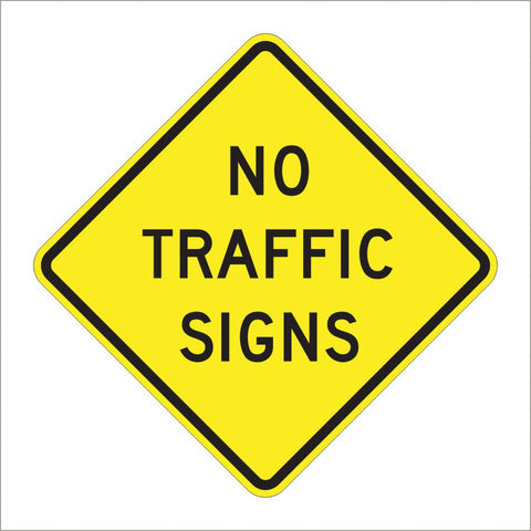 W18-1 NO TRAFFIC SIGNS SIGN