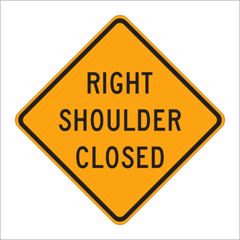 W21-5A RIGHT SHOULDER CLOSED SIGN