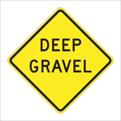 W30B (CA) DEEP GRAVEL SIGN