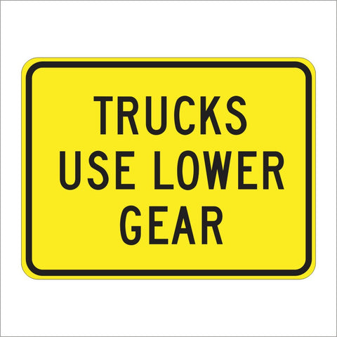 W7-2BP TRUCKS USE LOWER GEAR SIGN