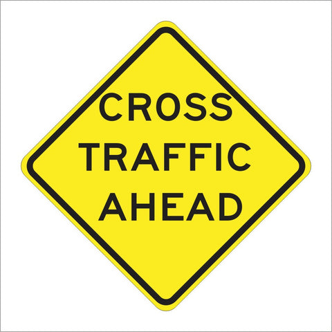 W70 (CA) CROSS TRAFFIC AHEAD SIGN