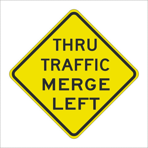 W74 (CA) THRU TRAFFIC MERGE LEFT SIGN