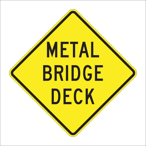 W8-16 METAL BRIDGE DECK SIGN